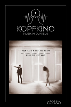 Ostbelgien - Kopfkino #4: Nick Cave & The Bad Seeds – Push the Sky Away