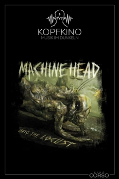 Ostbelgien - Kopfkino #7: Machine Head - Unto The Locust