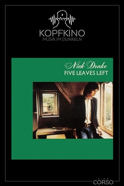 Ostbelgien - Kopfkino #17: Nick Drake – Five Leaves Left