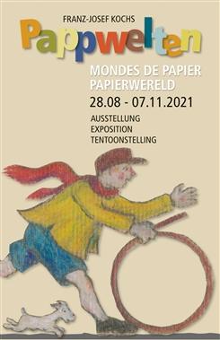 Ostbelgien - Pappwelten. Eine Kunstausstellung von Franz-Josef Kochs